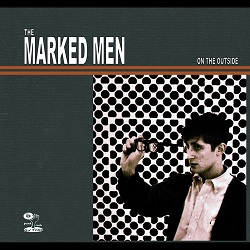 THE MARKED MEN... - ON THE OUTSIDE...