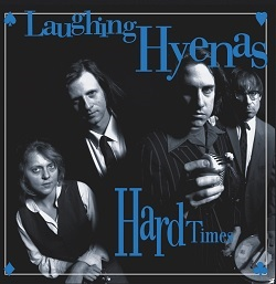 LAUGHING HYENAS ... - HARD TIMES + CRAWL...